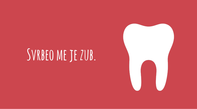 Svrbeo me je zub.